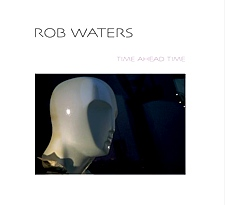 ROBERT WATERS - Time Ahead Time
